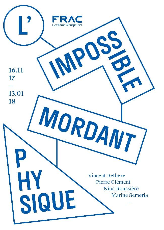 L'impossible mordant physique, Post_Production, exposition, FRAC Occitanie Montpellier, isdaT